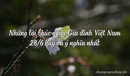 Những lời chúc ngày Gia đình Việt Nam 28/6 hay và ý nghĩa nhất